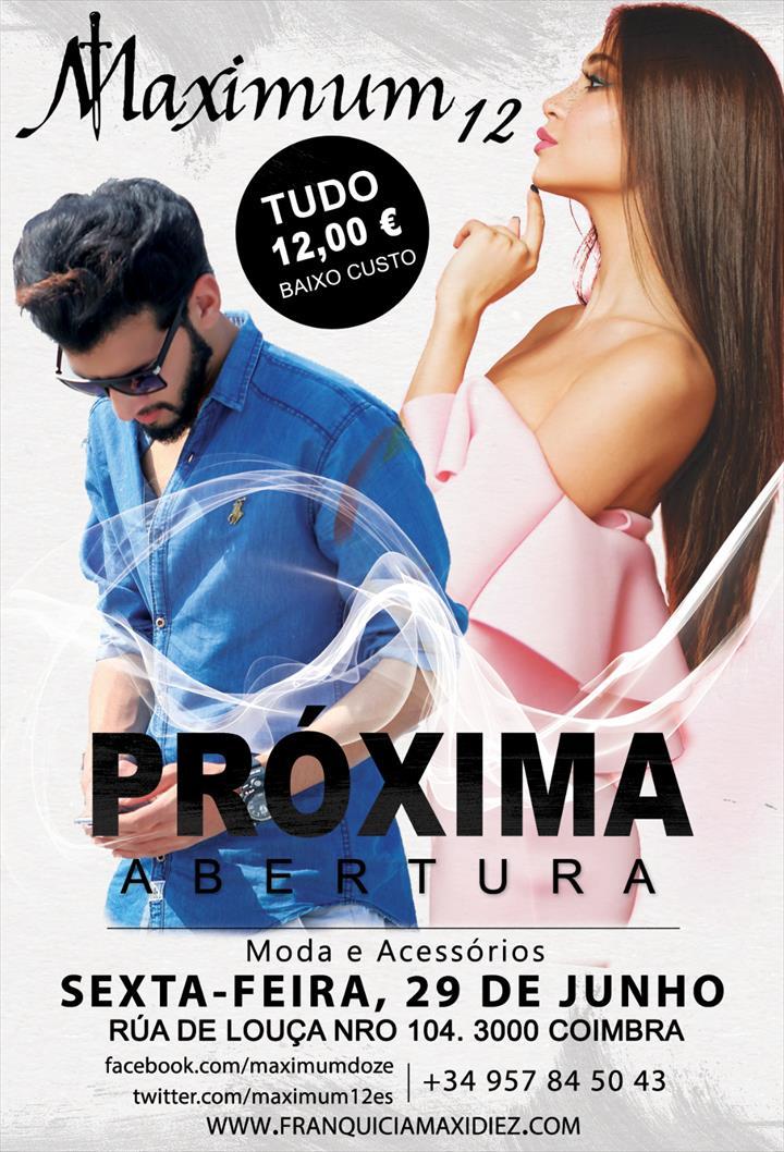 A MAXIMUM VIP FASHION – Tudo 12€  comemora mais uma inauguração, dia 29/06 – venha conhecer a nossa nova loja em Coimbra.