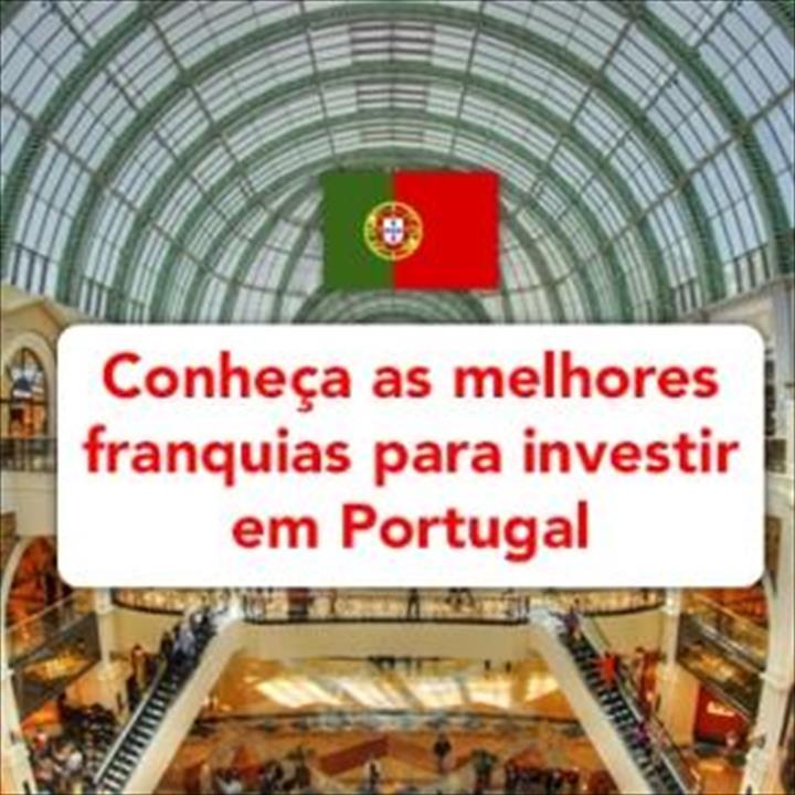 CONHEÇA AS MELHORES FRANQUIAS PARA ABRIR EM PORTUGAL