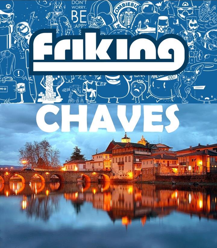 """""""A Friking tem o prazer de anunciar a abertura de mais uma loja desta vez em uma das cidades idílicas de Portugal – Friking Chaves"""