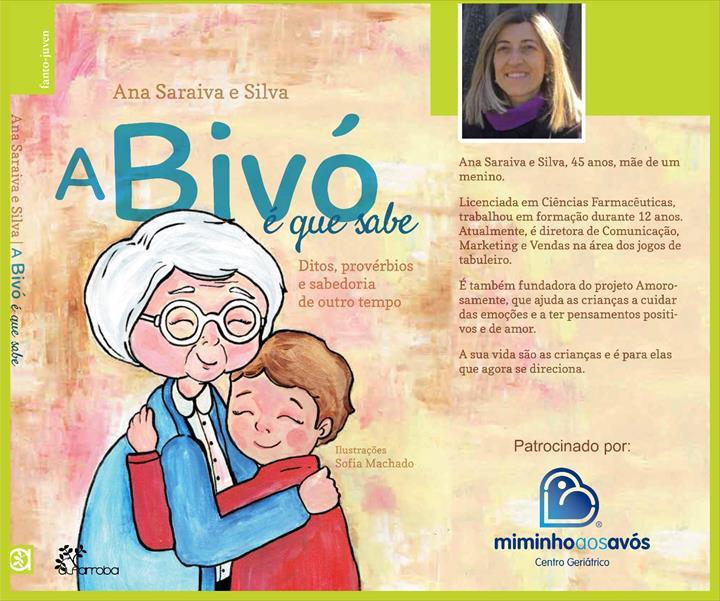 """""""A Bivó é que sabe"""" é o título do livro infantil lançado por Ana Saraiva e Silva, e que conta com o patrocínio da rede de franchising nacional, Miminho aos Avós. Uma obra que vai ao encontro da missão da Marca."""